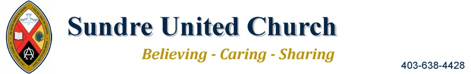 Sundre United Church, Believing - Caring - Sharing. Phone 403-638-4428.